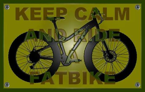 Keep Calm and Ride a Fatbike