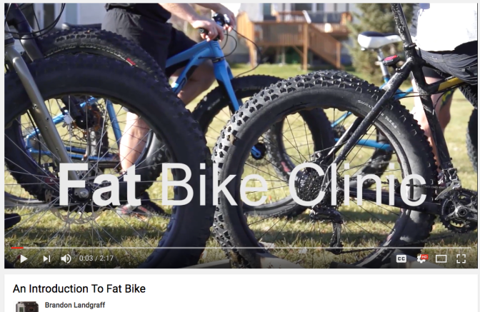 "FatBike Skills Clinic VIDEO:  ""An  Introduction to Fat Bike"""