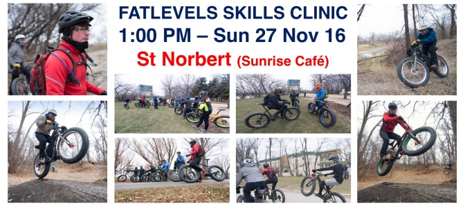 "FAT LEVELS SKILLS CLINIC #4 ""Masters of Mud & Snow"" – SUNDAY 27 NOV 2016"
