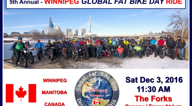 Time for our Winnipeg Global Fat Bike Day Ride – Sat 3 Dec 2016 – 11:30 AM
