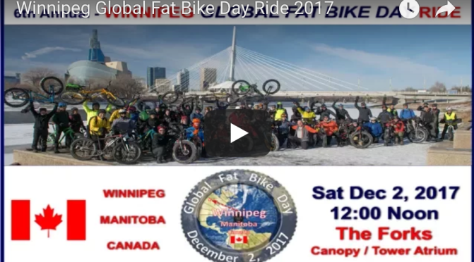 Fat Video Time:  2017 Winnipeg Global Fat Bike Day Ride