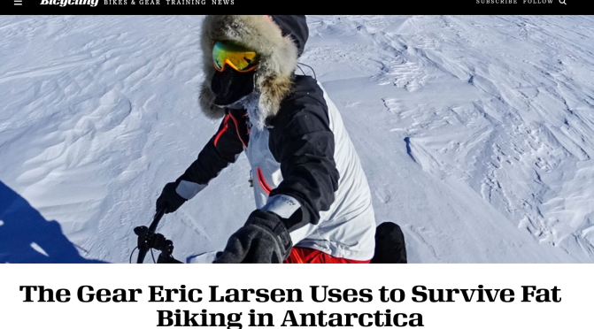 The Gear Polar Explorer Eric Larson uses to Survive Fat Biking in Antarctica