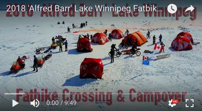 "Fat Video Time: ""2018 'Alfred Barr' Lake Winnipeg Fatbike Crossing & Campover"""